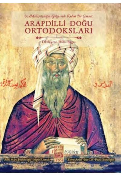 Üç Milliyetçiliğin Gölgesinde Kadim Bir Cemaat Arapdilli Doğu Ortodoksları