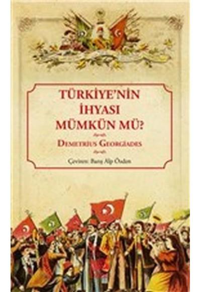 Türkiye'nin İhyası Mümkün mü?