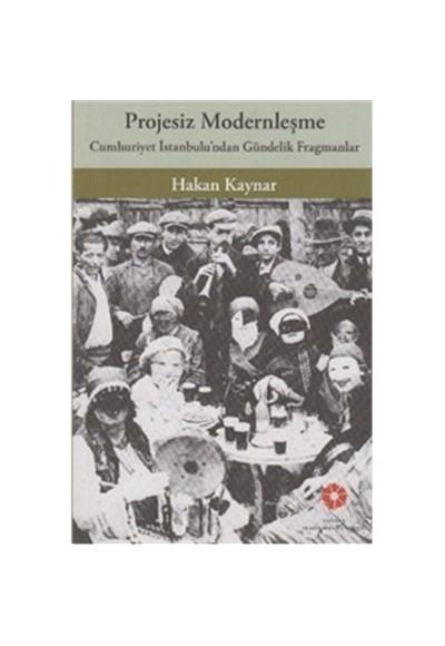 Projesiz Modernleşme Cumhuriyet İstanbul'undan Gündelik Fragmanlar