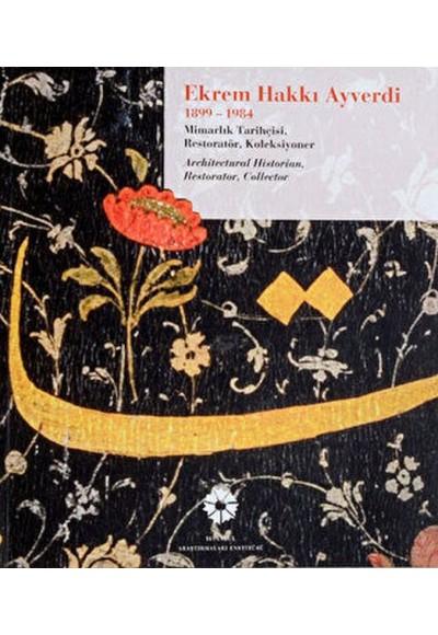 Ekrem Hakkı Ayverdi 1899 1984 Mimarlık Tarihçisi, Restoratör, Koleksiyoner