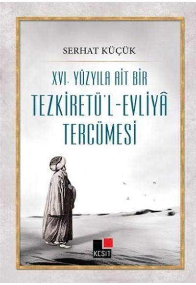 XVI.Yüzyıla Ait Bir Tezkiretü'l Evliya Tercümesi