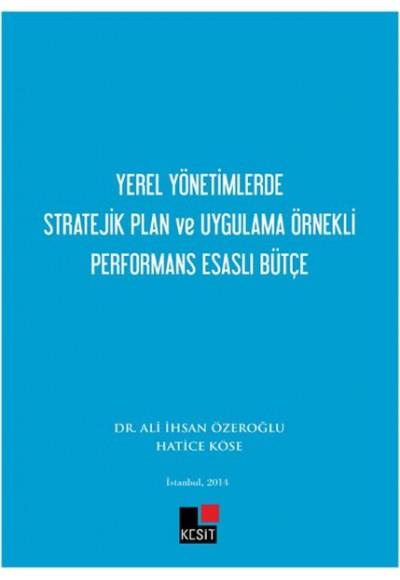 Yerel Yönetimlerde Stratejik Plan ve Uygulama Örnekli Performans Esaslı Bütçe