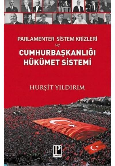 Parlamenter Sistem Krizleri ve Cumhurbaşkanlığı Hükümet Sistemi