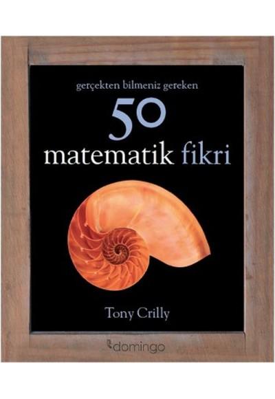 Gerçekten Bilmeniz Gereken 50 Matematik Fikri