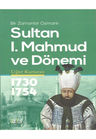 Sultan I. Mahmud Ve Dönemi