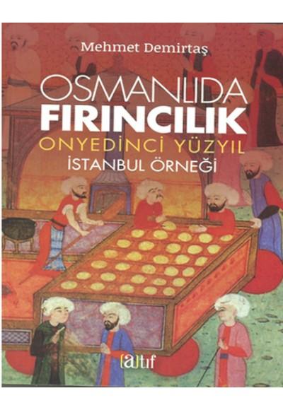 Osmanlıda Fırıncılık Onyedinci Yüzyıl İstanbul Örneği