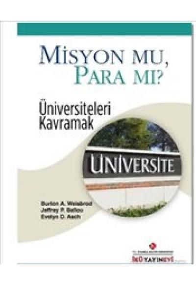 Misyon mu, Para mı Üniversiteleri Kavramak