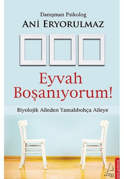 Eyvah Boşanıyorum Biyolojik Aileden Yamalıbohça Aileye