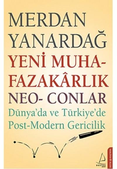 Yeni Muhafazakarlık Neo Conlar Dünya'da ve Türkiye'de Post Modern Gericilik