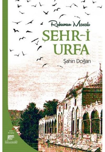Ruhumun Masalı Şehr i Urfa