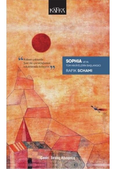 Sophia Veya Tüm Hikayelerin Başlangıcı