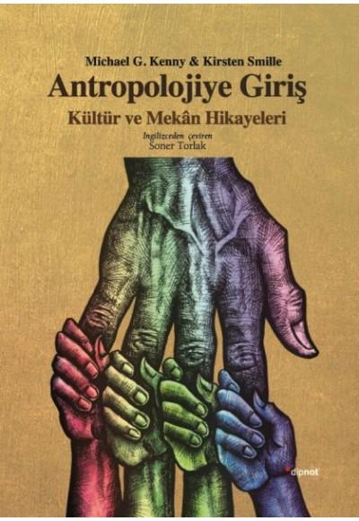 Antropolojiye Giriş Kültür ve Mekan Hikayeleri