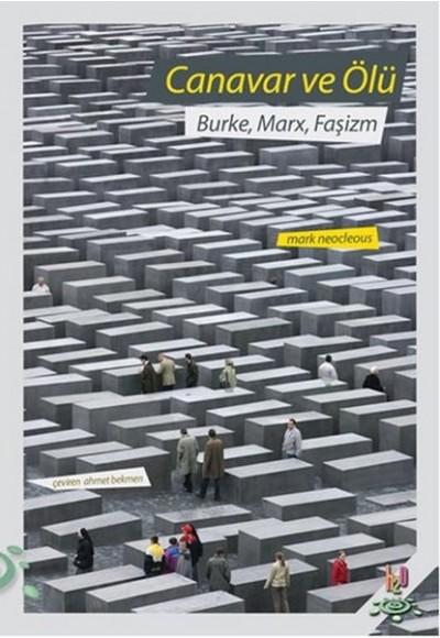 Canavar ve Ölü  Burke, Marx, Faşizm