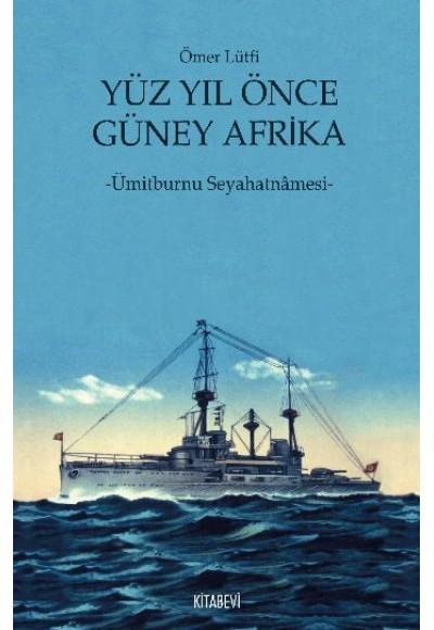 Yüz Yıl Önce Güney Afrika Ümitburnu Seyahatnamesi