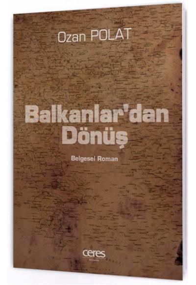 Balkanlar'dan Dönüş Belgesel Roman