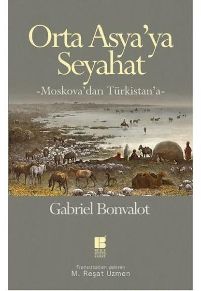 Orta Asya'ya Seyahat Moskova'dan Türkistan'a