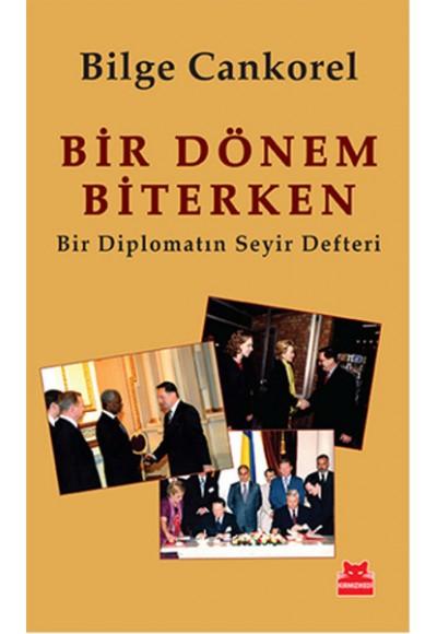 Bir Dönem Biterken  Bir Diplomatın Seyir Defteri