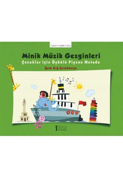 Minik Müzik Gezginleri Çocuklar İçin Öykülü Piyano Metodu