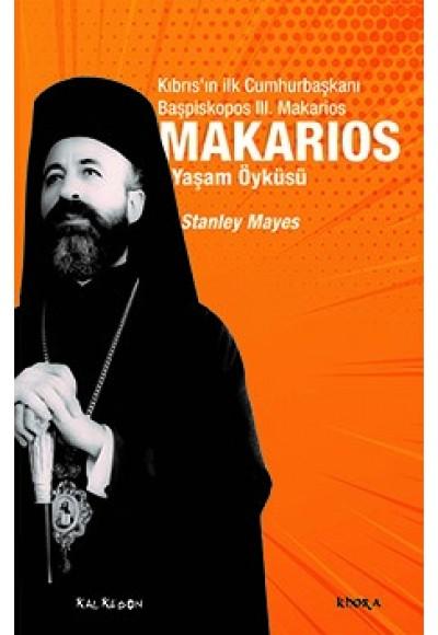 Makarios Kıbrısın İlk Cumhurbaşkanı Başpiskopos Makariosun Yaşam Öyküsü