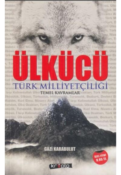 Ülkücü Türk Milliyetçiliği Temel Kavramlar