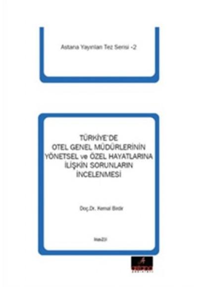 Türkiye'de Otel Genel Müdürlerinin Yönetsel ve Özel Hayatlarına İlişkin Sorunlarının İncelenmesi