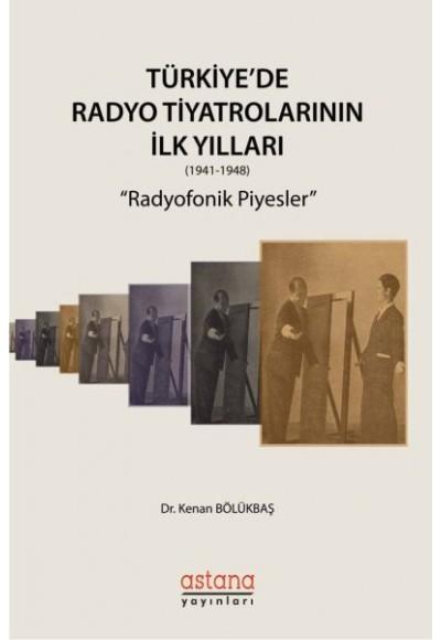 Türkiye'de Radyo Tiyatrolarının İlk Yılları 1941 1948 Radyofonik Piyesler