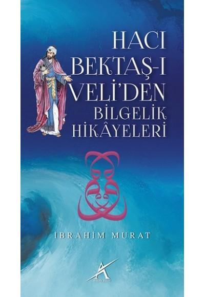 Hacı Bektaş ı Veli'den Bilgelik Hikayeleri