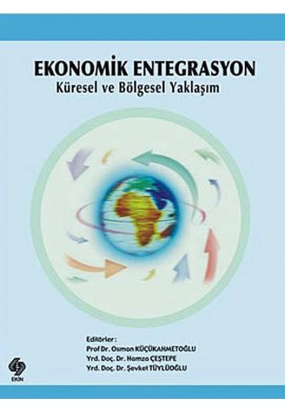 Ekonomik Entegrasyon Küresel ve Bölgesel Yaklaşım