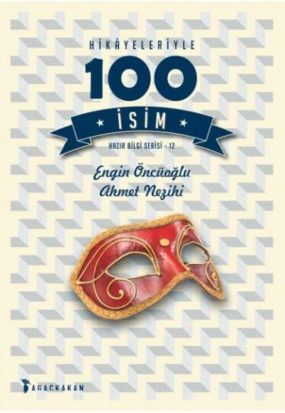 Hazır Bilgi Serisi 12 - Hikâyeleriyle 100 İsim
