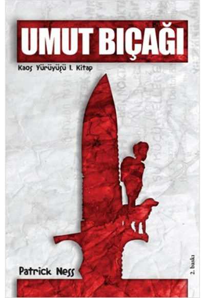 Umut Bıçağı Kaos Yürüyüşü 1. Kitap