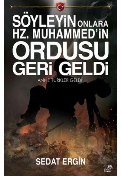 Söyleyin Onlara Hz. Muhammedin Ordusu Geri Geldi