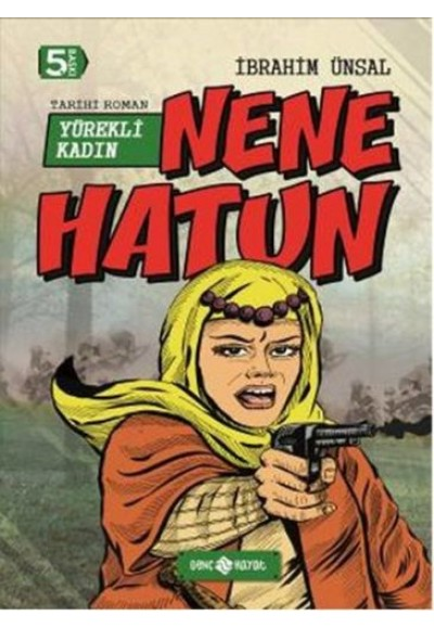 Tarihi Roman 4 Yürekli Kadın Nene Hatun