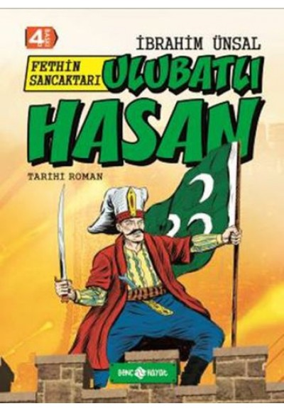 Tarihi Roman 6 Fethin Sancaktarı Ulubatlı Hasan