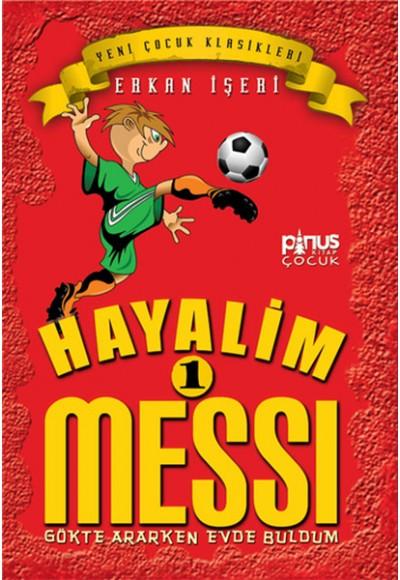 Hayalim Messi 1 Gökte Ararken Evde Buldum
