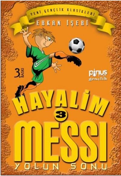 Hayalim Messi 3 Yolun Sonu