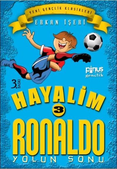 Hayalim Ronaldo 3 Yolun Sonu