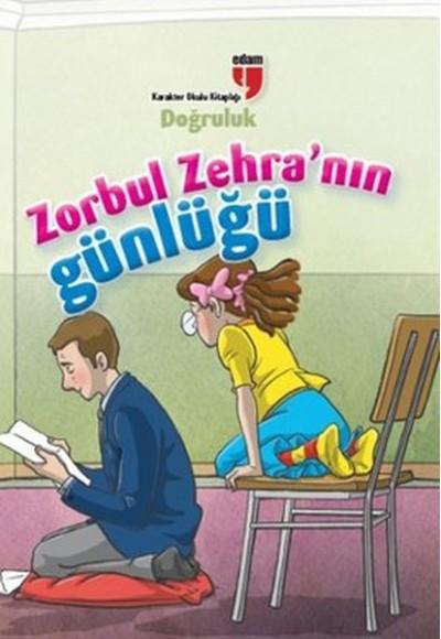Doğruluk Zorbul Zehra'nın Günlüğü