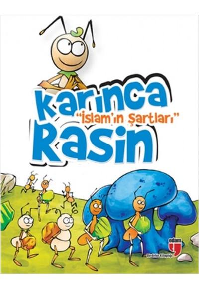 Karınca Rasin İslam'ın Şartları