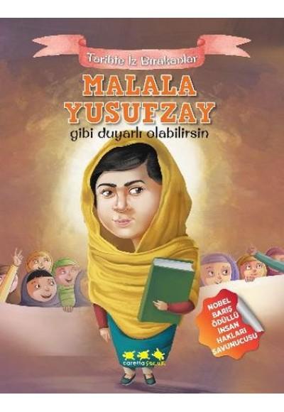 Tarihte İz Bırakanlar Malala Yusufzay Gibi Duyarlı Olabilirsin