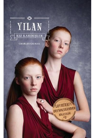 Yılan Kız Kardeşler Lovecraft Ortaokulundan Hikayeler