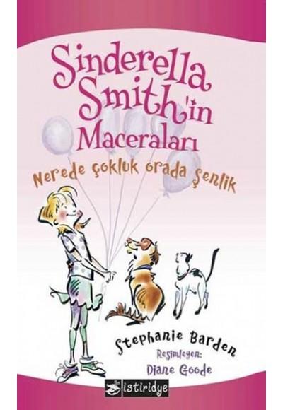 Sinderella Smithin Maceraları Nerede Çokluk Orada Şenlik