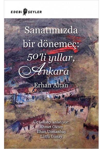 Sanatımızda Bir Dönemeç 50'li Yıllar, Ankara
