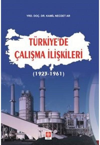 Türkiye'de Çalışma İlişkileri (1923-1961)