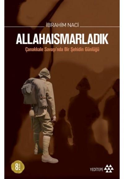 Allahaısmarladık Çanakkale Savaşı'nda Bir Şehidin Günlüğü