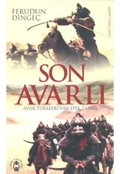 Son Avarlı  Avar Türkleri'nin Epik Tarihi