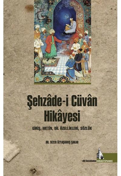 Şehzade i Cüvan Hikayesi Giriş, Metin, Dil Özellikleri, Sözlük