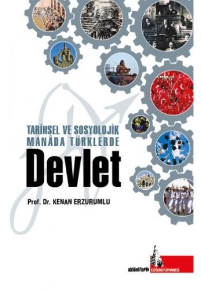 Tarihsel ve Sosyolojik Manada Türklerde Devlet