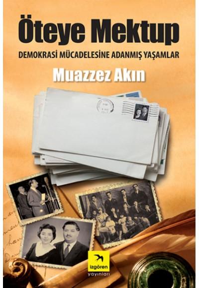 Öteye Mektup Demokrasi Mücadelesine Adanmış Yaşamlar