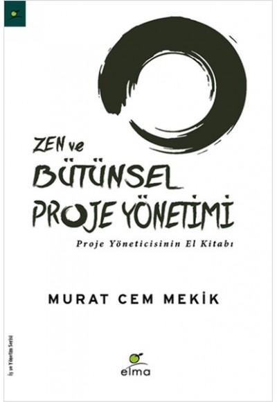 Zen ve Bütünsel Proje Yönetimi