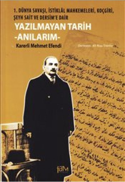 Yazılmayan Tarih Anılarım 1. Dünya Savaşı, İstiklal Mahkemeleri, Koçgiri, Şeyh Sait ve Dersim